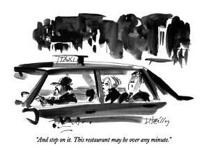 """""""And step on it.  This restaurant may be over any minute."""" - New Yorker Cartoon by Donald Reilly"""