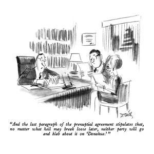 """And the last paragraph of the prenuptial agreement stipulates that, no ma?"" - New Yorker Cartoon by Donald Reilly"