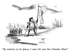 """""""By authority of the Queen, I name this spot One Columbus Plaza."""" - New Yorker Cartoon by Donald Reilly"""