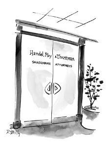 Entrance to office reads: Handel, Ploy & Thrustman: Smashmouth Attorneys. - New Yorker Cartoon by Donald Reilly
