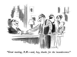 """Great meeting, R.M.?and, hey, thanks for the incandescence."" - New Yorker Cartoon by Donald Reilly"