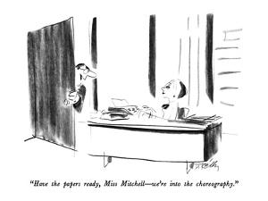 """""""Have the papers ready, Miss Mitchell?we're into the choreography."""" - New Yorker Cartoon by Donald Reilly"""