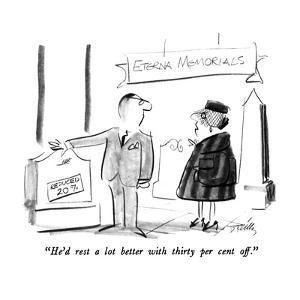 """""""He'd rest a lot better with thirty per cent off."""" - New Yorker Cartoon by Donald Reilly"""