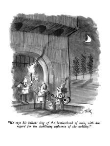 """""""He says his ballads sing of the brotherhood of man, with due regard for t?"""" - New Yorker Cartoon by Donald Reilly"""
