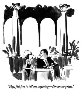 """""""Hey, feel free to tell me anything—I'm an ex-priest."""" - New Yorker Cartoon by Donald Reilly"""