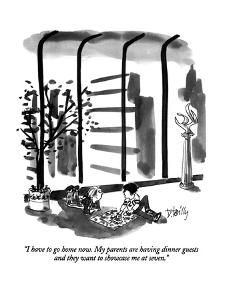 """""""I have to go home now.  My parents are having dinner guests and they want?"""" - New Yorker Cartoon by Donald Reilly"""