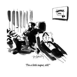 """""""I'm a little teapot, still."""" - New Yorker Cartoon by Donald Reilly"""