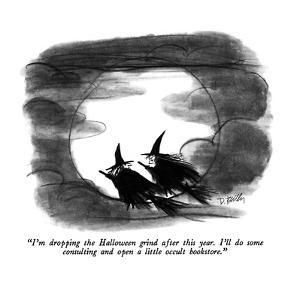 """""""I'm dropping the Halloween grind after this year.  I'll do some consultin?"""" - New Yorker Cartoon by Donald Reilly"""