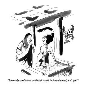 """""""I think the vomitorium would look terrific in Popeiian red, don't you?"""" - New Yorker Cartoon by Donald Reilly"""