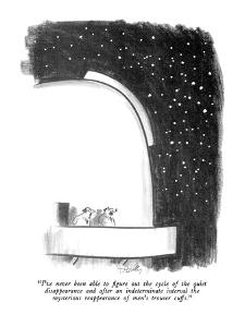 """""""I've never been able to figure out the cycle of the quiet disappearance a?"""" - New Yorker Cartoon by Donald Reilly"""