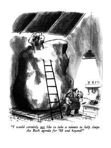 """""""I would certainly not like to take a minute to help shape the Bush agenda?"""" - New Yorker Cartoon by Donald Reilly"""