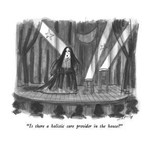 """""""Is there a holistic care provider in the house?"""" - New Yorker Cartoon by Donald Reilly"""