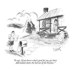 """It says, 'If you know what's good for you, get those Adirondack chairs th?"" - New Yorker Cartoon by Donald Reilly"