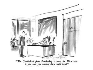 """Mr. Carmichael from Purchasing is here, sir.  What was it you said you wa?"" - New Yorker Cartoon by Donald Reilly"