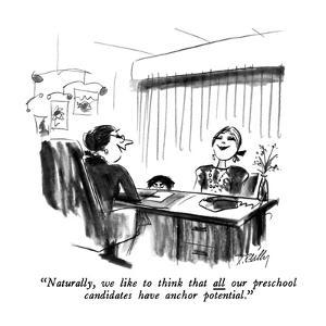 """""""Naturally, we like to think that all our preschool candidates have anchor?"""" - New Yorker Cartoon by Donald Reilly"""