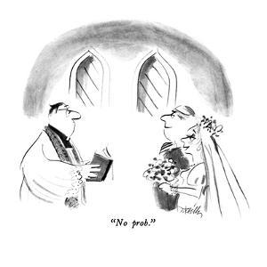 """""""No prob."""" - New Yorker Cartoon by Donald Reilly"""