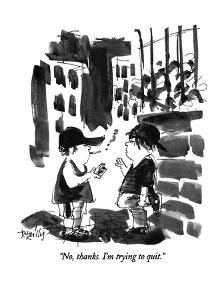 """""""No, thanks.  I'm trying to quit."""" - New Yorker Cartoon by Donald Reilly"""