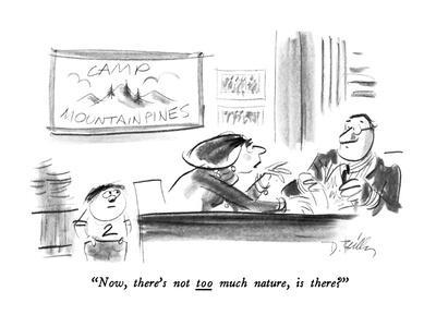 """Now, there's not too much nature, is there?"" - New Yorker Cartoon"