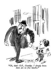 """Oh, that's O.K., Grandpa.  I already know there are no free lunches."" - New Yorker Cartoon by Donald Reilly"