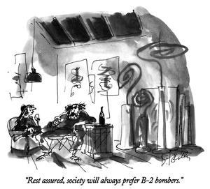 """""""Rest assured, society will always prefer B-2 bombers."""" - New Yorker Cartoon by Donald Reilly"""