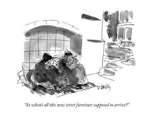 """So when's all this new street furniture supposed to arrive?"" - New Yorker Cartoon by Donald Reilly"