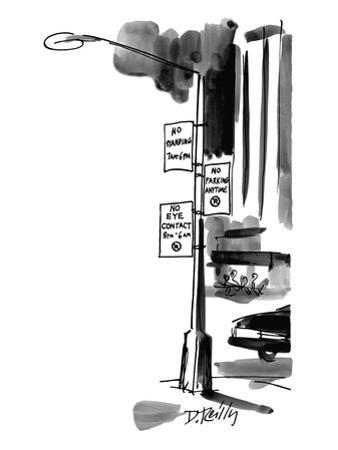 Street lamp in city has three signs on it:  No Standing, 7 a.m.-6 p.m.; No… - New Yorker Cartoon