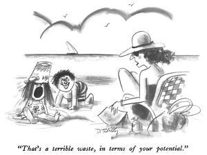 """That's a terrible waste, in terms of your potential."" - New Yorker Cartoon by Donald Reilly"