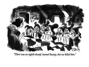 """There was an eighth dwarf, named Scuzzy, but we killed him."" - New Yorker Cartoon by Donald Reilly"