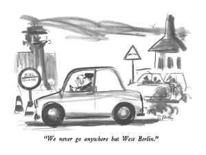 """""""We never go anywhere but West Berlin."""" - New Yorker Cartoon by Donald Reilly"""