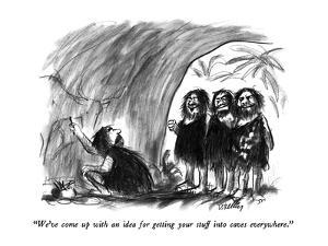 """We've come up with an idea for getting your stuff into caves everywhere."" - New Yorker Cartoon by Donald Reilly"