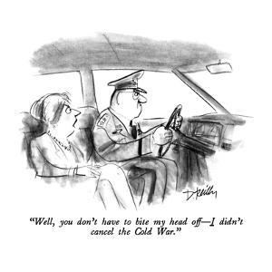 """""""Well, you don't have to bite my head off?I didn't cancel the Cold War."""" - New Yorker Cartoon by Donald Reilly"""