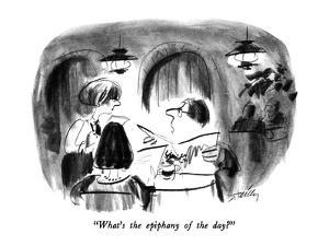 """What's the epiphany of the day?"" - New Yorker Cartoon by Donald Reilly"