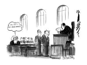 "Woman in court, presumably the wife of the defendant thinking ""Oh, No-Not ? - New Yorker Cartoon by Donald Reilly"