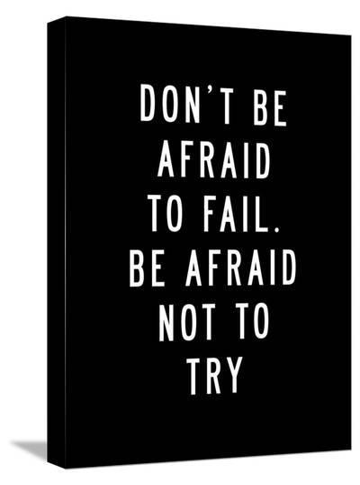 Dont Be Afraid to Fail-Brett Wilson-Stretched Canvas Print