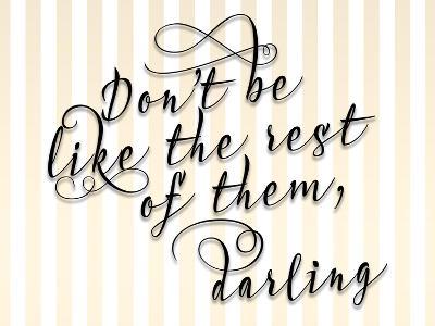 Dont Be Like the Rest-Tara Moss-Art Print
