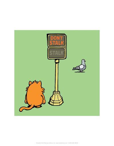 Dont Stalk- Stalk - Antony Smith Learn To Speak Cat Cartoon Print-Antony Smith-Art Print