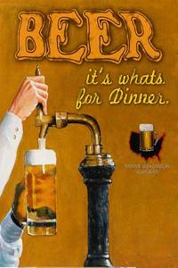 Beer… It's What's for Dinner by Downs