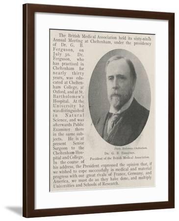 Dr G B Ferguson, President of the British Medical Association--Framed Giclee Print