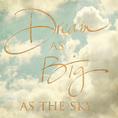 Dream as Big as the Sky (gold foil)-Sarah Gardner-Art Print