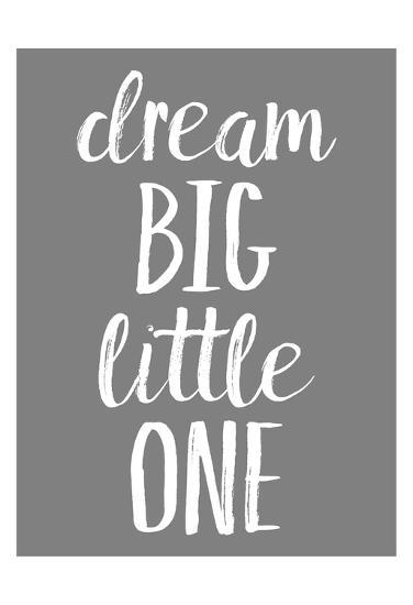 Dream Big GREY-Gigi Louise-Art Print