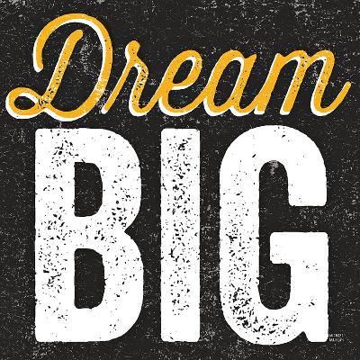 Dream Big-Michael Mullan-Art Print