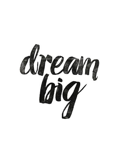 Dream Big-Brett Wilson-Art Print