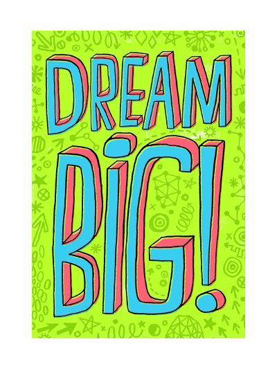 Dream Big--Art Print