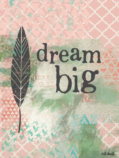 Dream Big-Katie Doucette-Art Print