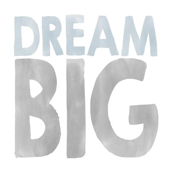 Dream Big-Erin Clark-Giclee Print