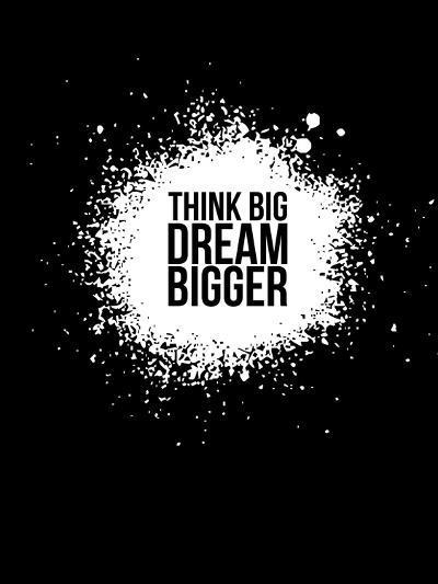 Dream Bigger Black-NaxArt-Art Print