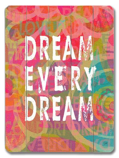 Dream every dream--Wood Sign
