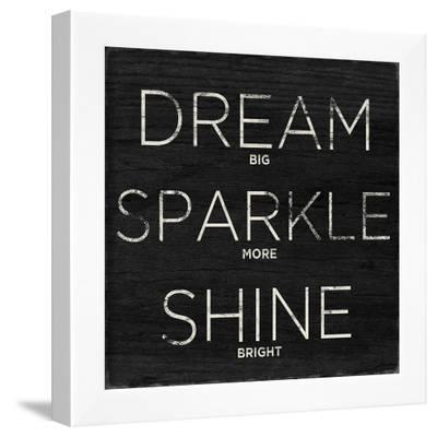 Dream, Sparkle, Shine--Framed Art Print
