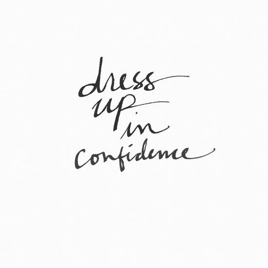 Dress Up in Confidence-Linda Woods-Art Print