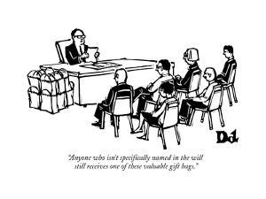 """""""Anyone who isn't specifically named in the will still receives one of the?"""" - New Yorker Cartoon by Drew Dernavich"""